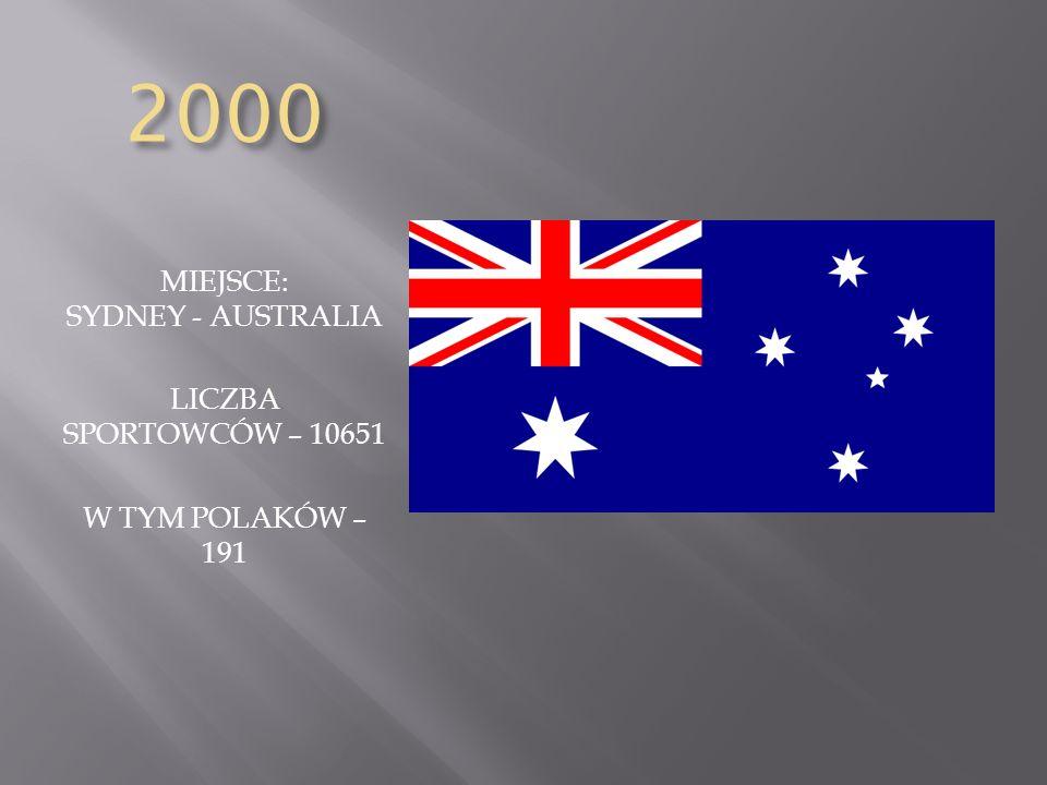 2000 MIEJSCE: SYDNEY - AUSTRALIA LICZBA SPORTOWCÓW – 10651 W TYM POLAKÓW – 191