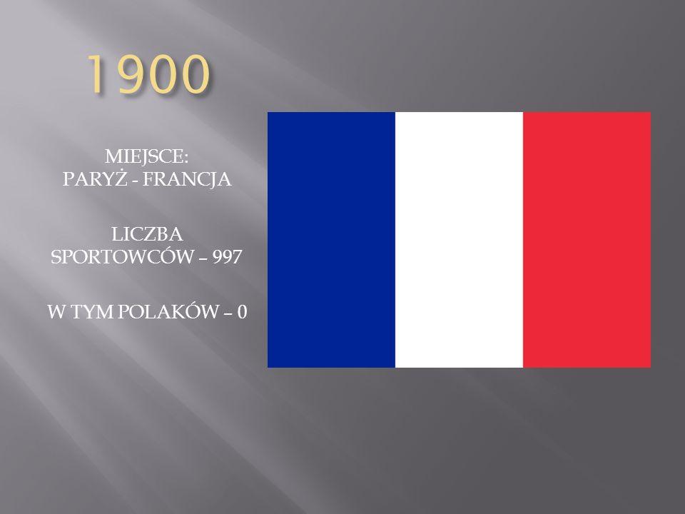 1900 MIEJSCE: PARYŻ - FRANCJA LICZBA SPORTOWCÓW – 997 W TYM POLAKÓW – 0