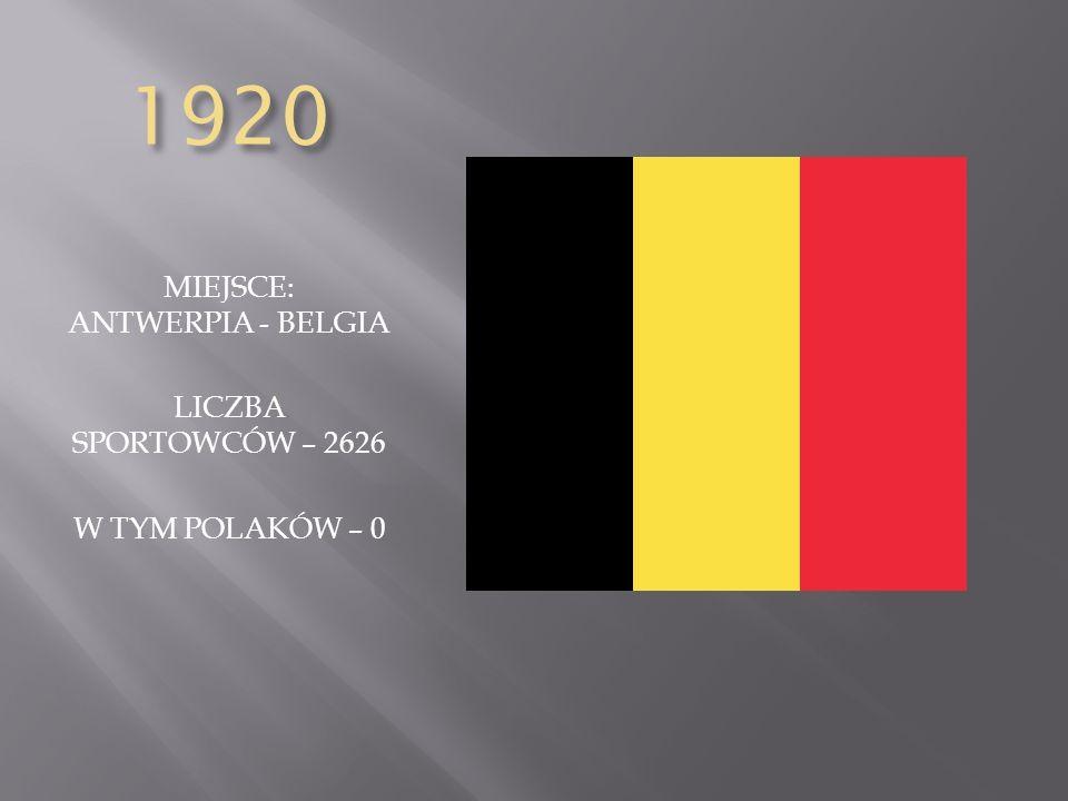 1920 MIEJSCE: ANTWERPIA - BELGIA LICZBA SPORTOWCÓW – 2626 W TYM POLAKÓW – 0