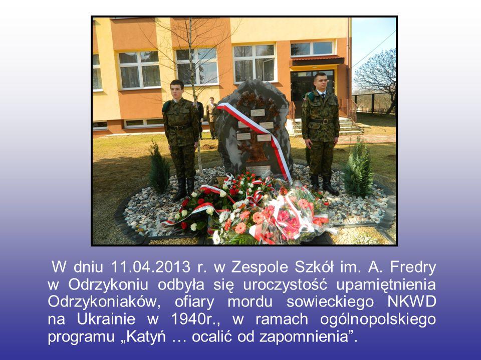 W dniu 11.04.2013 r. w Zespole Szkół im. A. Fredry w Odrzykoniu odbyła się uroczystość upamiętnienia Odrzykoniaków, ofiary mordu sowieckiego NKWD na U