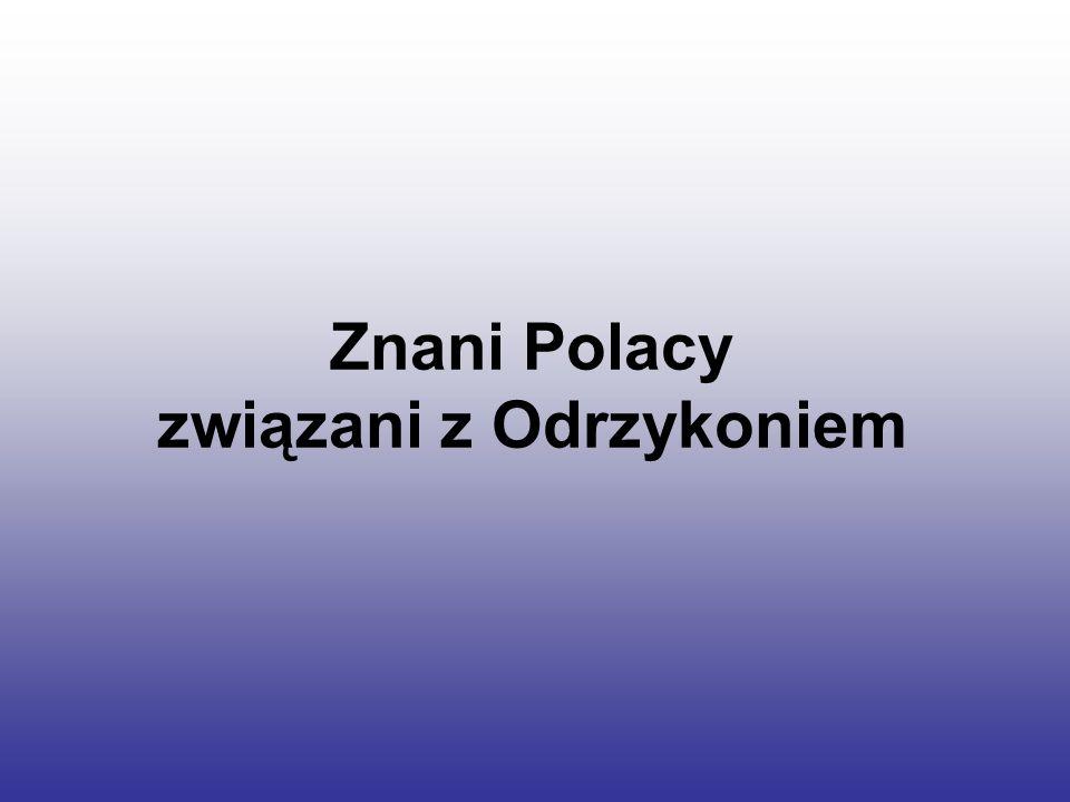 Znani Polacy związani z Odrzykoniem