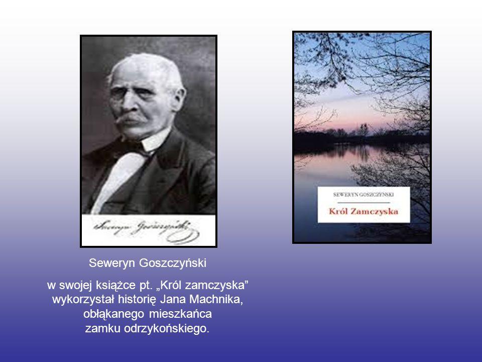 Seweryn Goszczyński w swojej książce pt. Król zamczyska wykorzystał historię Jana Machnika, obłąkanego mieszkańca zamku odrzykońskiego.