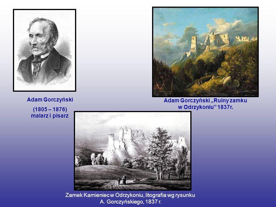 Adam Gorczyński (1805 – 1876) malarz i pisarz Adam Gorczyński Ruiny zamku w Odrzykoniu 1837r. Zamek Kamieniec w Odrzykoniu, litografia wg rysunku A. G