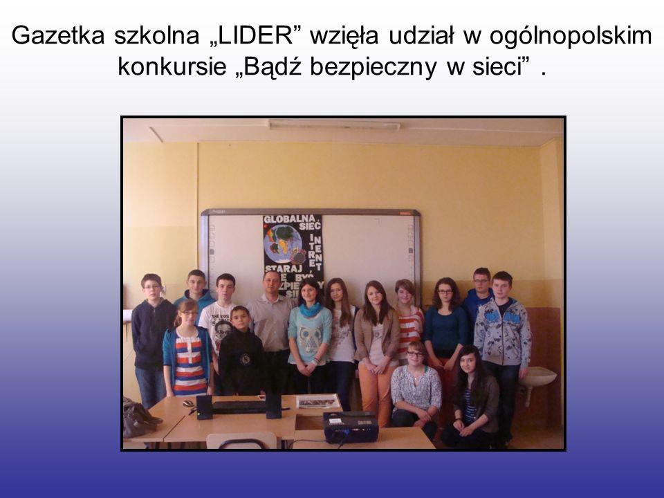 Gazetka szkolna LIDER wzięła udział w ogólnopolskim konkursie Bądź bezpieczny w sieci.