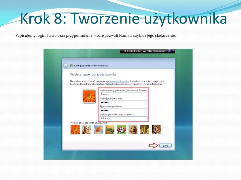 Krok 8: Tworzenie użytkownika Wpisujemy login, hasło oraz przypomnienie, które pozwoli Nam na szybkie jego skojarzenie.