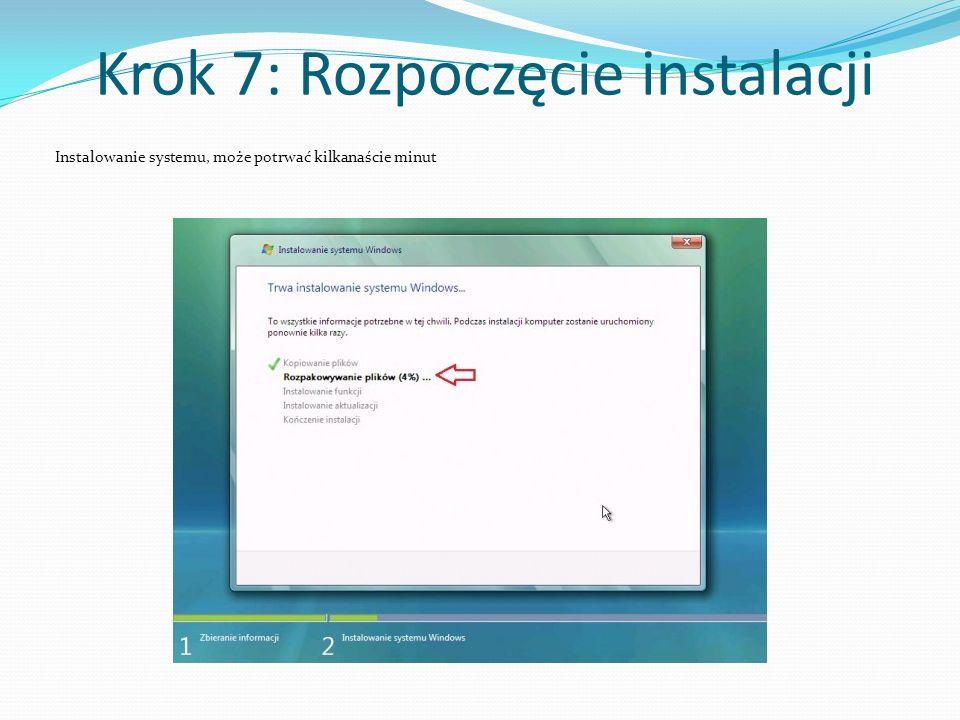 Krok 7: Rozpoczęcie instalacji Instalowanie systemu, może potrwać kilkanaście minut