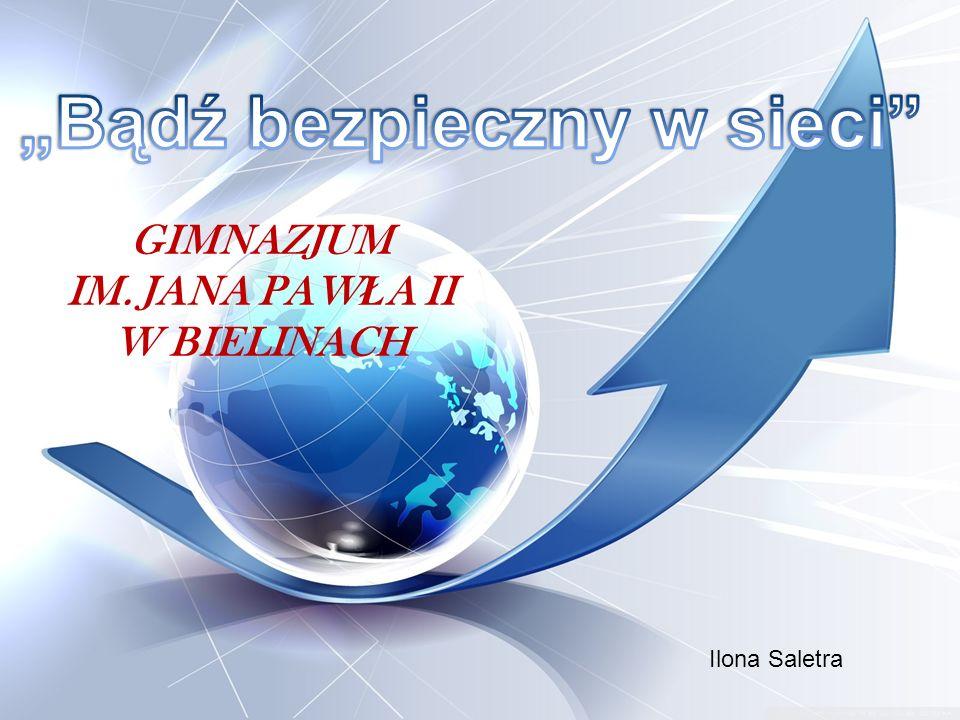 GIMNAZJUM IM. JANA PAW Ł A II W BIELINACH Ilona Saletra