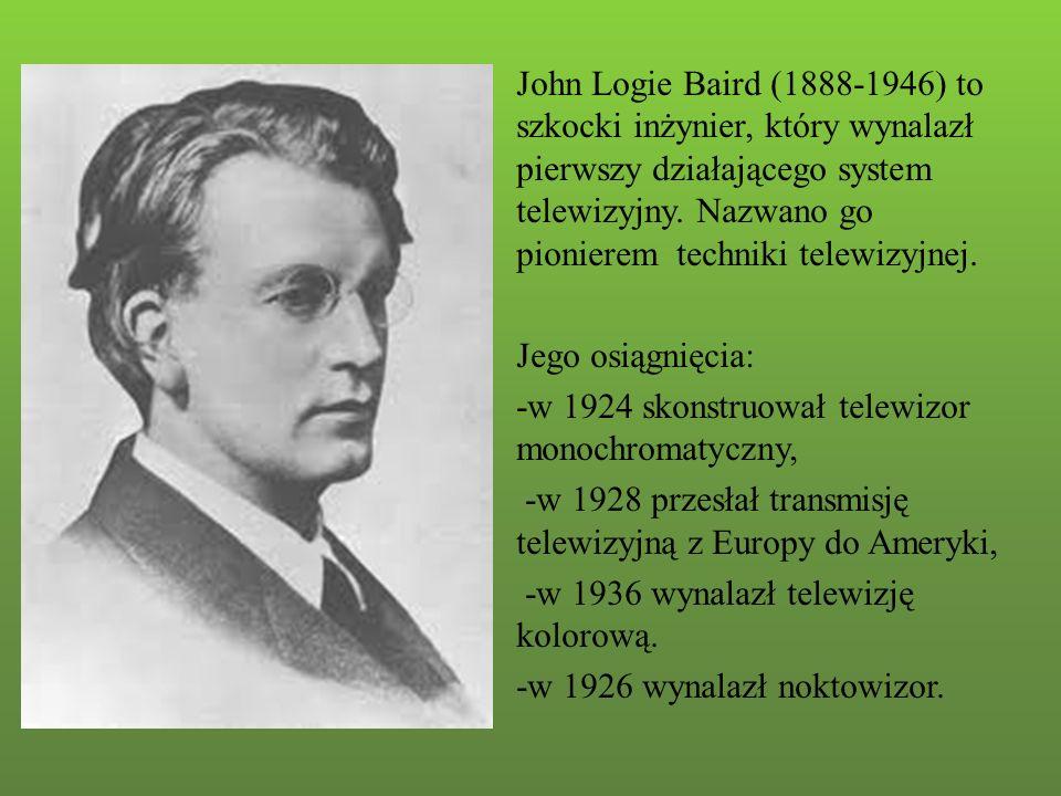 W 1926 r.John Logie Baird dokonał pierwszej transmisji telewizyjnej ludzkiej twarzy.