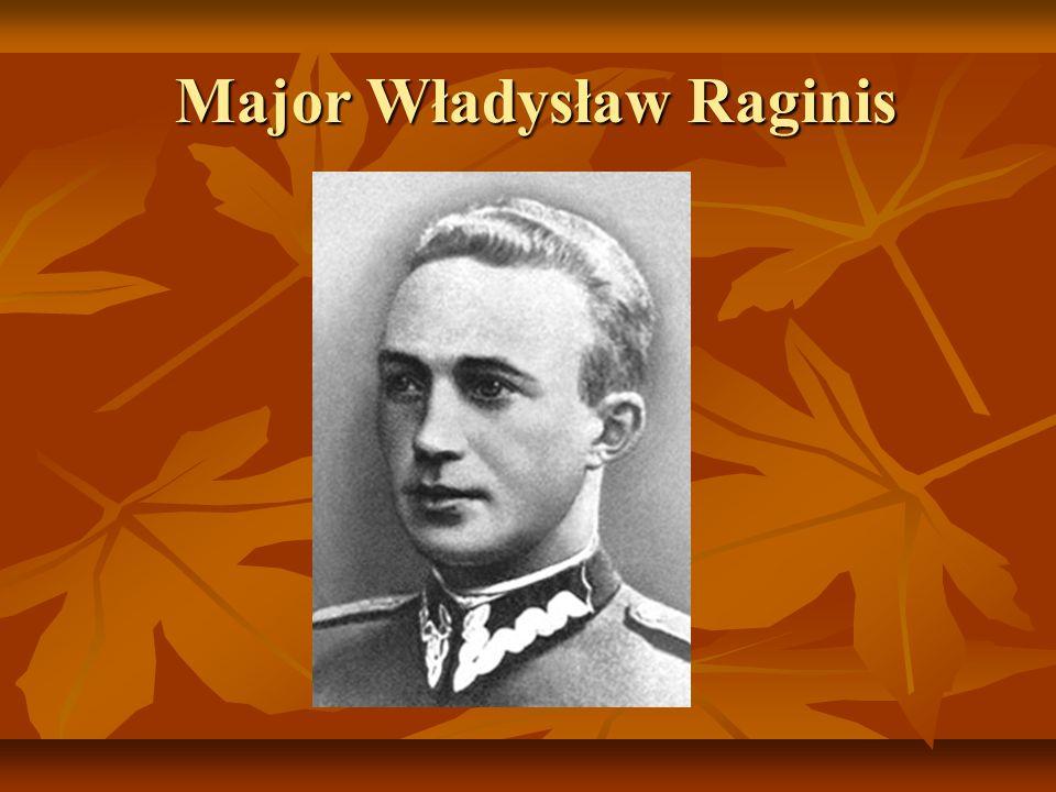 Major Władysław Raginis Major Władysław Raginis