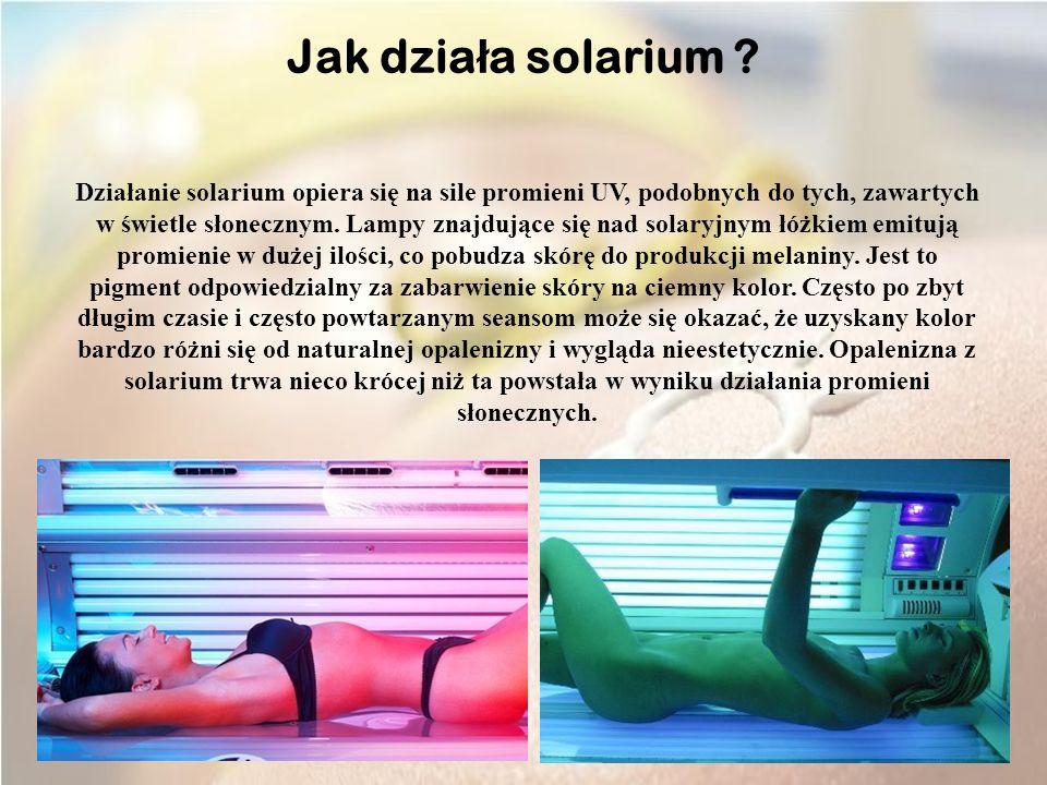 Działanie solarium opiera się na sile promieni UV, podobnych do tych, zawartych w świetle słonecznym.