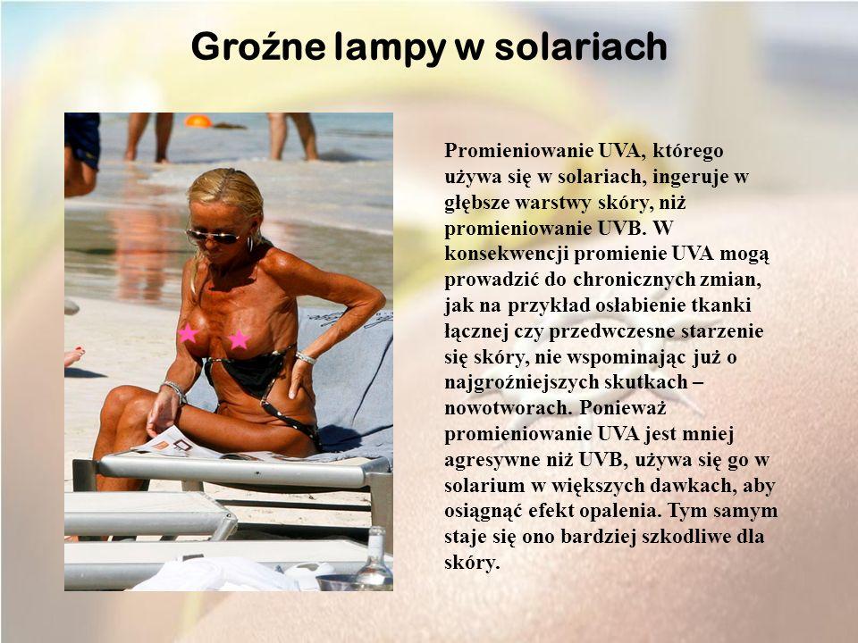 Promieniowanie UVA, którego używa się w solariach, ingeruje w głębsze warstwy skóry, niż promieniowanie UVB.