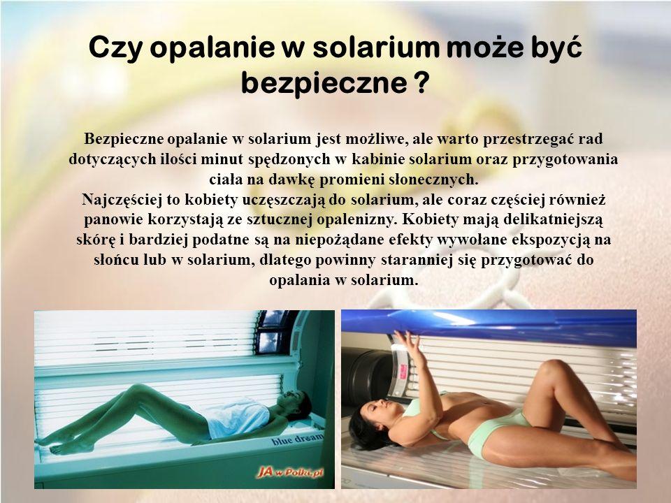 Bezpieczne opalanie w solarium jest możliwe, ale warto przestrzegać rad dotyczących ilości minut spędzonych w kabinie solarium oraz przygotowania ciała na dawkę promieni słonecznych.