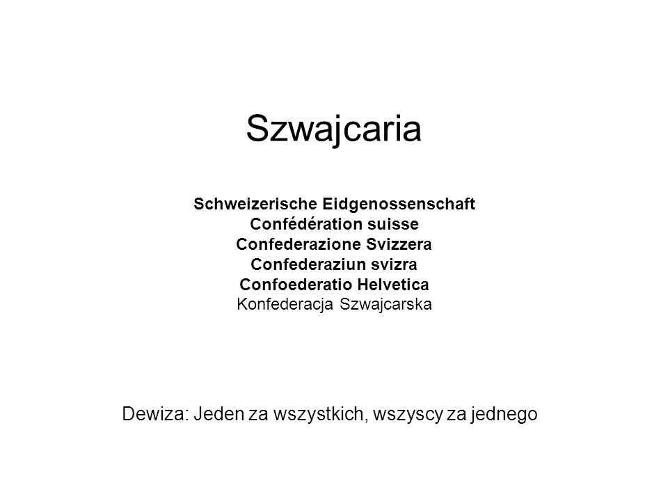 Szwajcaria Schweizerische Eidgenossenschaft Confédération suisse Confederazione Svizzera Confederaziun svizra Confoederatio Helvetica Konfederacja Szw