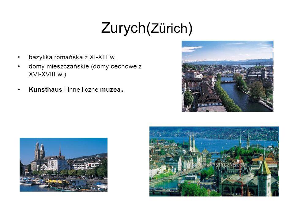 Zurych( Zürich ) bazylika romańska z XI-XIII w. domy mieszczańskie (domy cechowe z XVI-XVIII w.) Kunsthaus i inne liczne muzea.