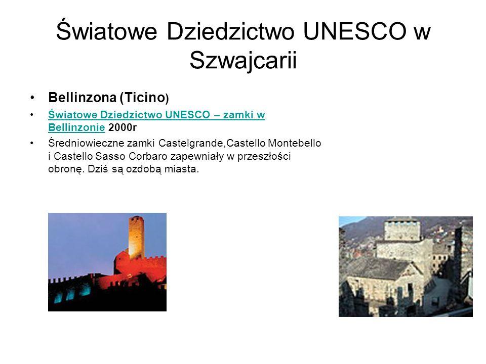 Światowe Dziedzictwo UNESCO w Szwajcarii Bellinzona (Ticino ) Światowe Dziedzictwo UNESCO – zamki w Bellinzonie 2000rŚwiatowe Dziedzictwo UNESCO – zam