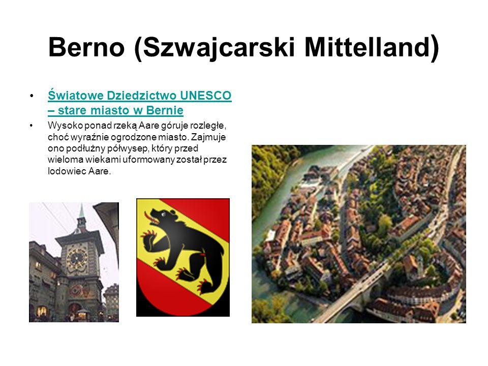 Berno (Szwajcarski Mittelland ) Światowe Dziedzictwo UNESCO – stare miasto w BernieŚwiatowe Dziedzictwo UNESCO – stare miasto w Bernie Wysoko ponad rz