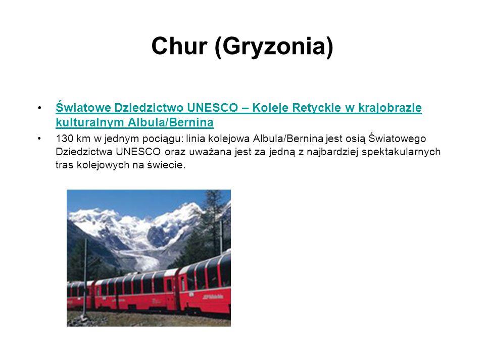 Chur (Gryzonia) Światowe Dziedzictwo UNESCO – Koleje Retyckie w krajobrazie kulturalnym Albula/BerninaŚwiatowe Dziedzictwo UNESCO – Koleje Retyckie w