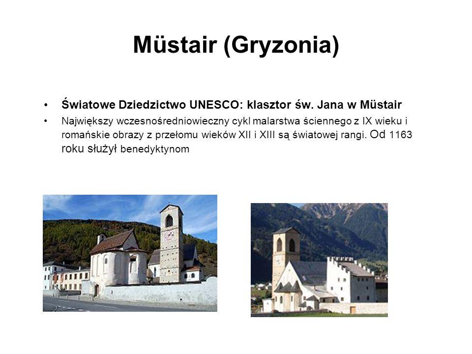 Müstair (Gryzonia) Światowe Dziedzictwo UNESCO: klasztor św. Jana w Müstair Największy wczesnośredniowieczny cykl malarstwa ściennego z IX wieku i rom