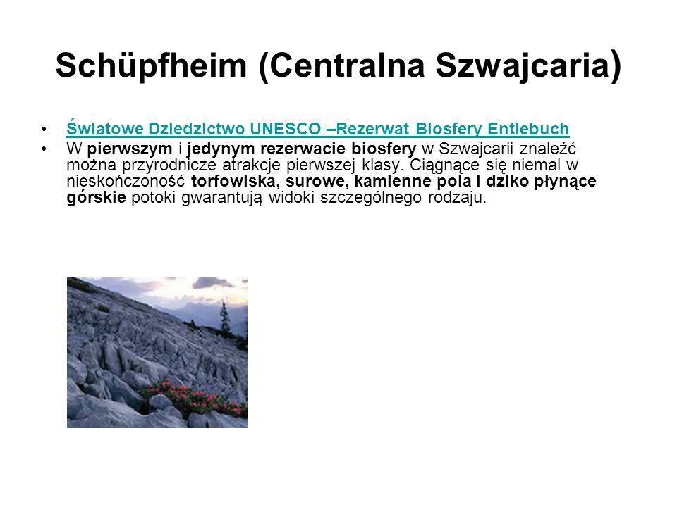 Schüpfheim (Centralna Szwajcaria ) Światowe Dziedzictwo UNESCO –Rezerwat Biosfery Entlebuch W pierwszym i jedynym rezerwacie biosfery w Szwajcarii zna