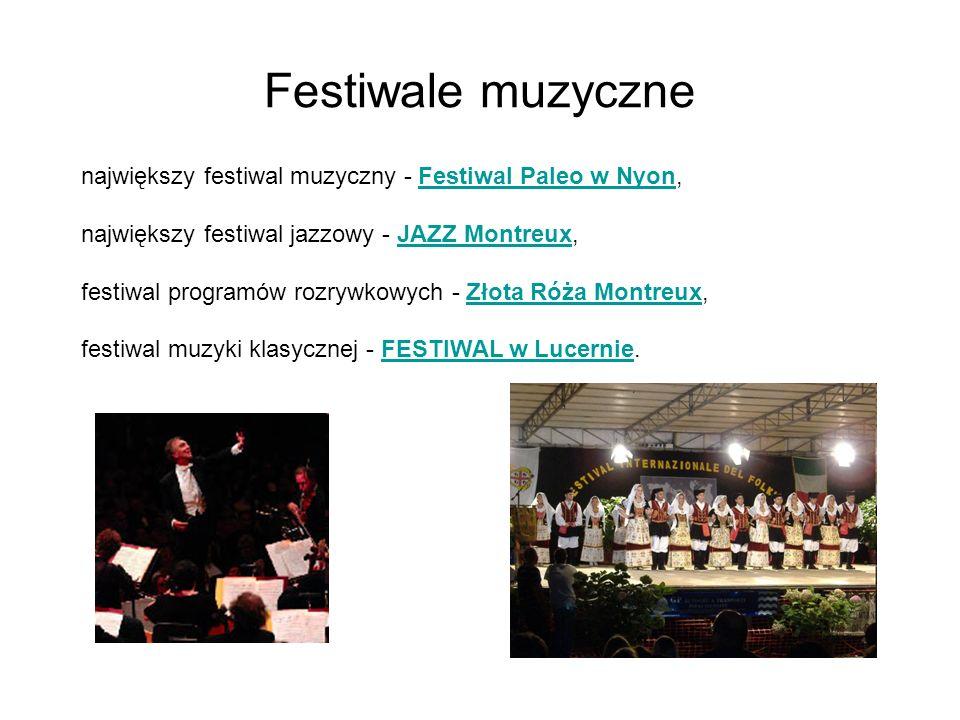 Festiwale muzyczne największy festiwal muzyczny - Festiwal Paleo w Nyon, największy festiwal jazzowy - JAZZ Montreux, festiwal programów rozrywkowych