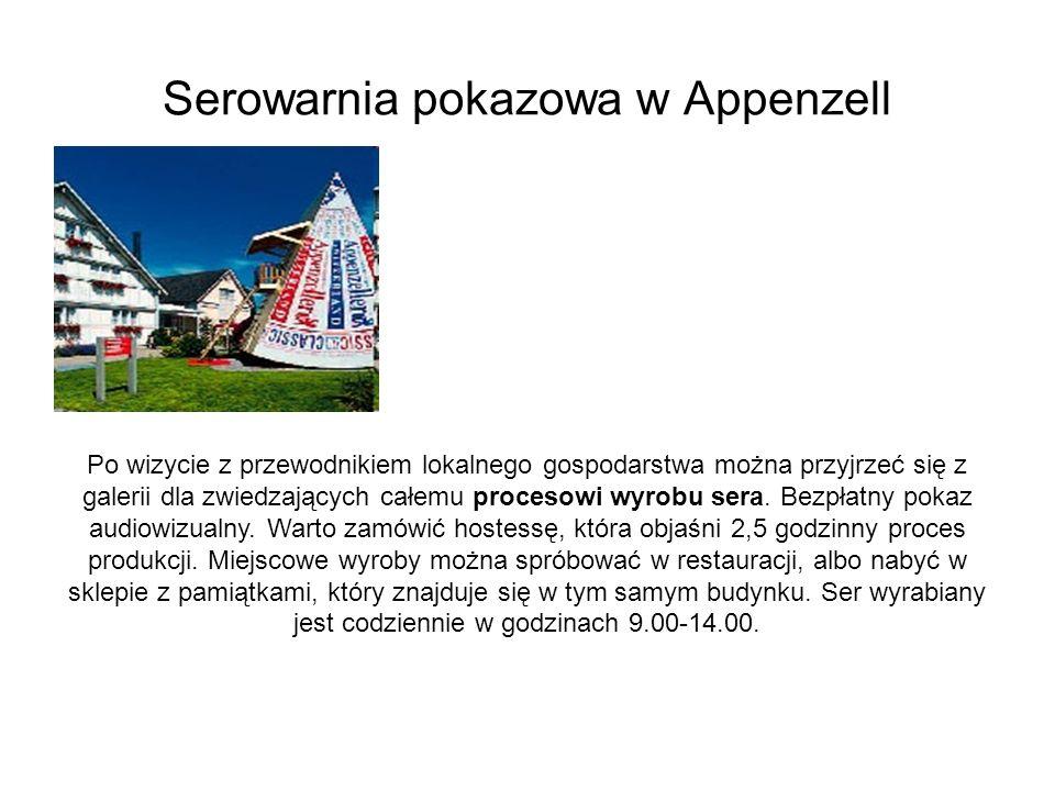 Serowarnia pokazowa w Appenzell Po wizycie z przewodnikiem lokalnego gospodarstwa można przyjrzeć się z galerii dla zwiedzających całemu procesowi wyr