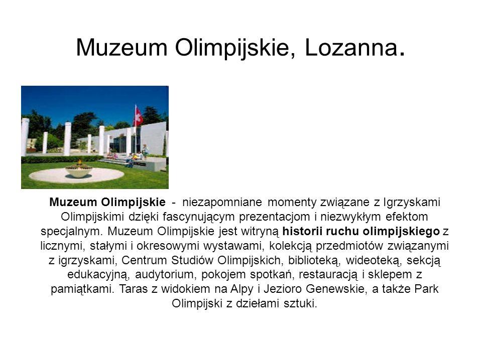 Muzeum Olimpijskie, Lozanna. Muzeum Olimpijskie - niezapomniane momenty związane z Igrzyskami Olimpijskimi dzięki fascynującym prezentacjom i niezwykł