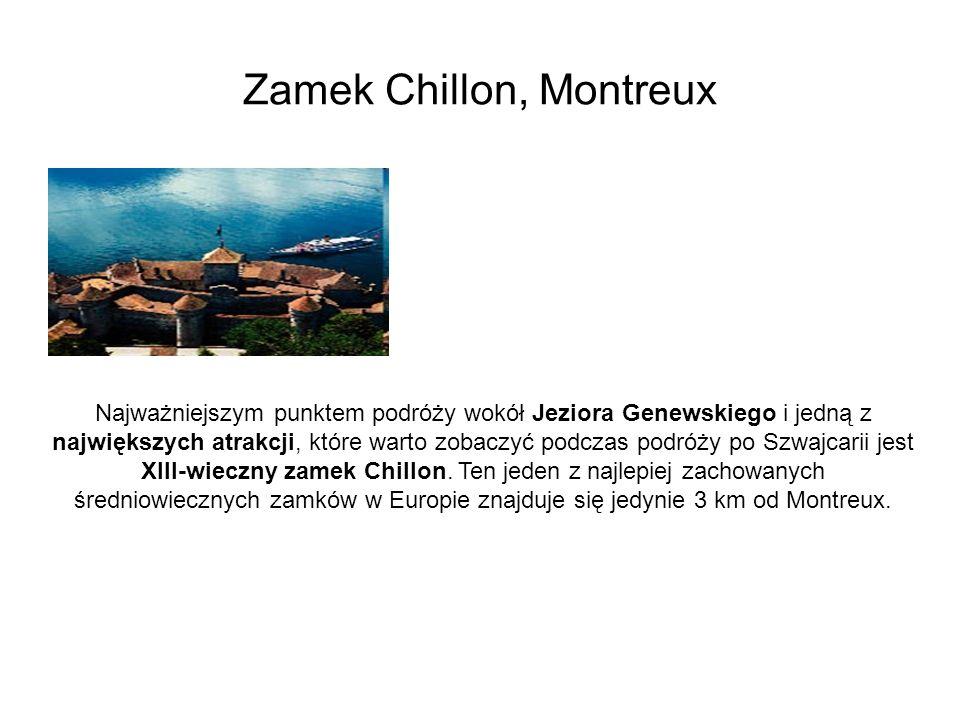 Zamek Chillon, Montreux Najważniejszym punktem podróży wokół Jeziora Genewskiego i jedną z największych atrakcji, które warto zobaczyć podczas podróży