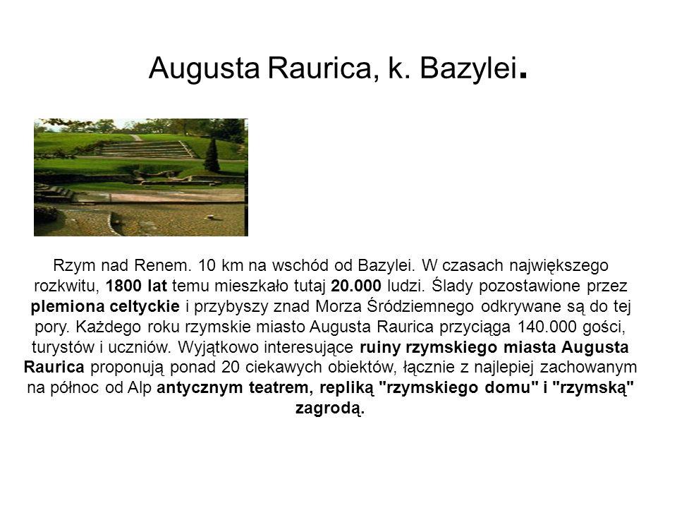 Augusta Raurica, k. Bazylei. Rzym nad Renem. 10 km na wschód od Bazylei. W czasach największego rozkwitu, 1800 lat temu mieszkało tutaj 20.000 ludzi.