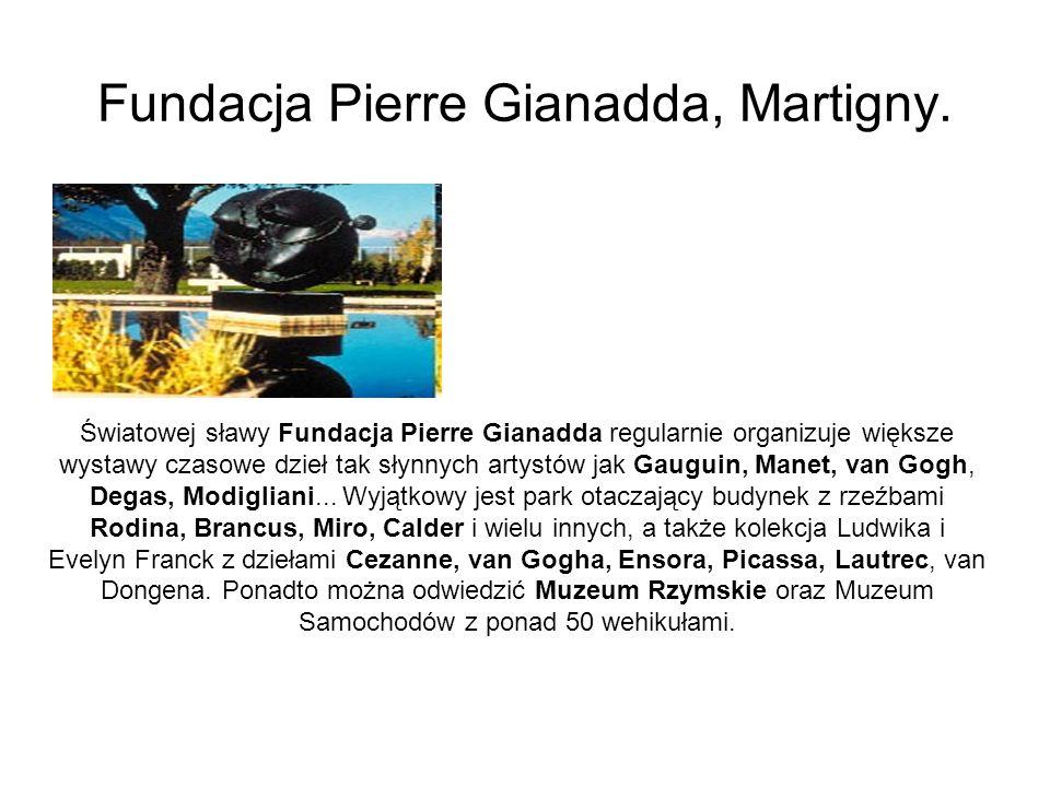 Fundacja Pierre Gianadda, Martigny. Światowej sławy Fundacja Pierre Gianadda regularnie organizuje większe wystawy czasowe dzieł tak słynnych artystów