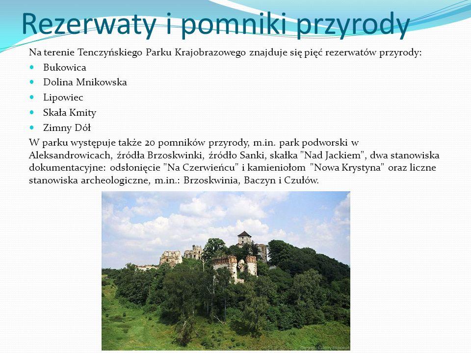 Rezerwaty i pomniki przyrody Na terenie Tenczyńskiego Parku Krajobrazowego znajduje się pięć rezerwatów przyrody: Bukowica Dolina Mnikowska Lipowiec S