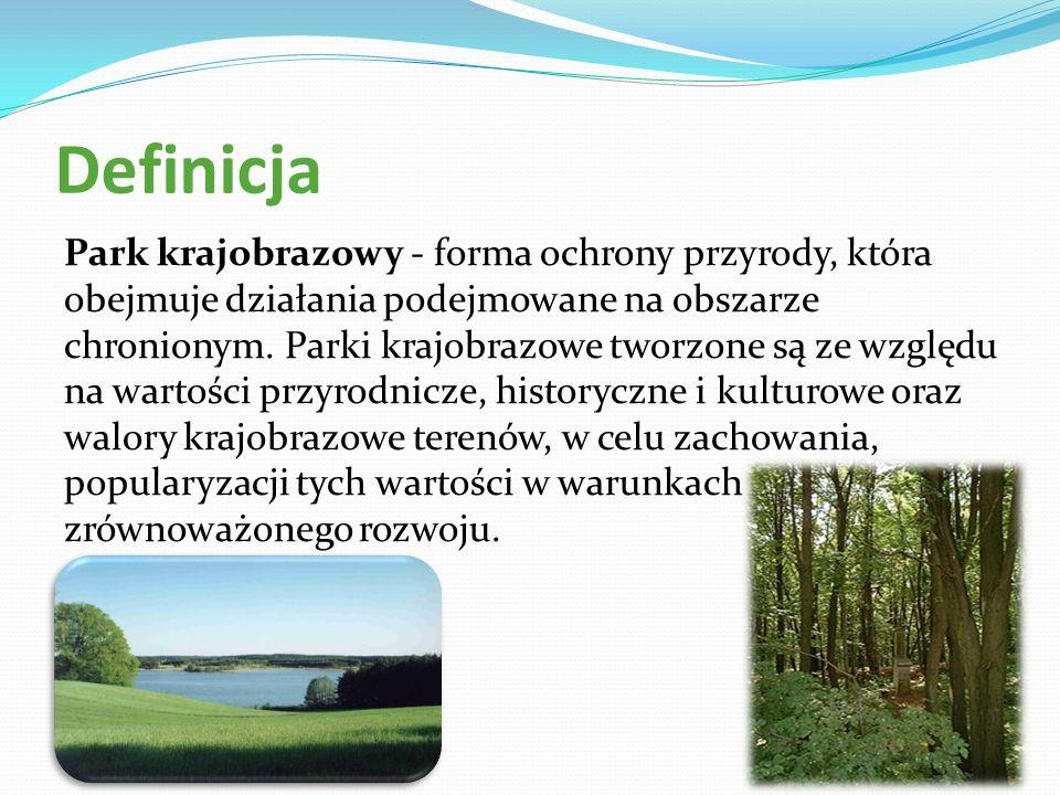 Definicja Park krajobrazowy - forma ochrony przyrody, która obejmuje działania podejmowane na obszarze chronionym. Parki krajobrazowe tworzone są ze w