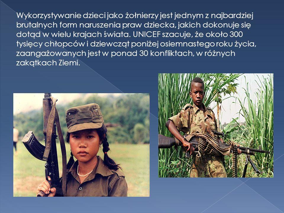 Wykorzystywanie dzieci jako żołnierzy jest jednym z najbardziej brutalnych form naruszenia praw dziecka, jakich dokonuje się dotąd w wielu krajach świ
