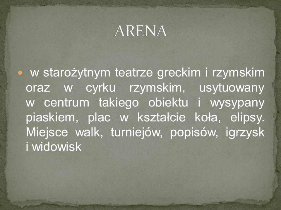 w starożytnym teatrze greckim i rzymskim oraz w cyrku rzymskim, usytuowany w centrum takiego obiektu i wysypany piaskiem, plac w kształcie koła, elips