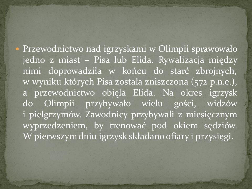 Przewodnictwo nad igrzyskami w Olimpii sprawowało jedno z miast – Pisa lub Elida. Rywalizacja między nimi doprowadziła w końcu do starć zbrojnych, w w