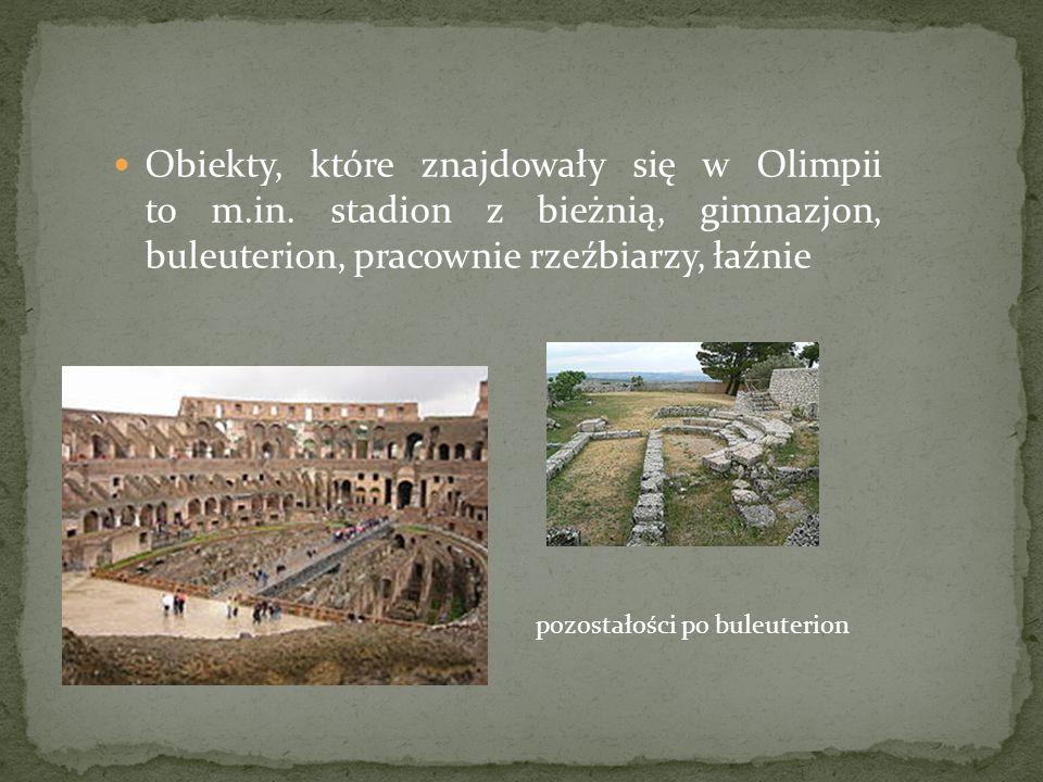Obiekty, które znajdowały się w Olimpii to m.in. stadion z bieżnią, gimnazjon, buleuterion, pracownie rzeźbiarzy, łaźnie pozostałości po buleuterion