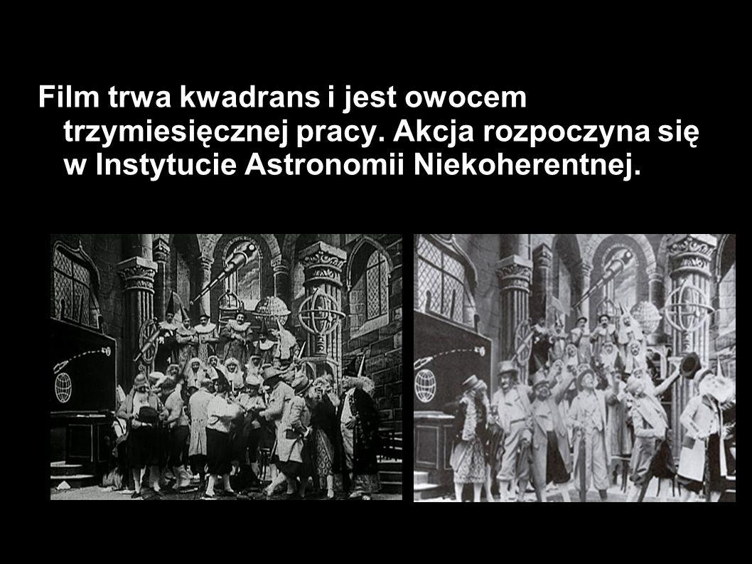 Film trwa kwadrans i jest owocem trzymiesięcznej pracy. Akcja rozpoczyna się w Instytucie Astronomii Niekoherentnej.