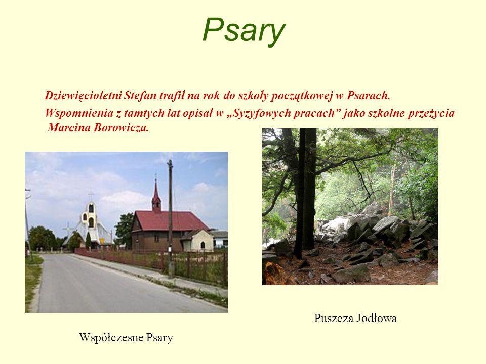 Psary Dziewięcioletni Stefan trafił na rok do szkoły początkowej w Psarach. Wspomnienia z tamtych lat opisał w Syzyfowych pracach jako szkolne przeżyc
