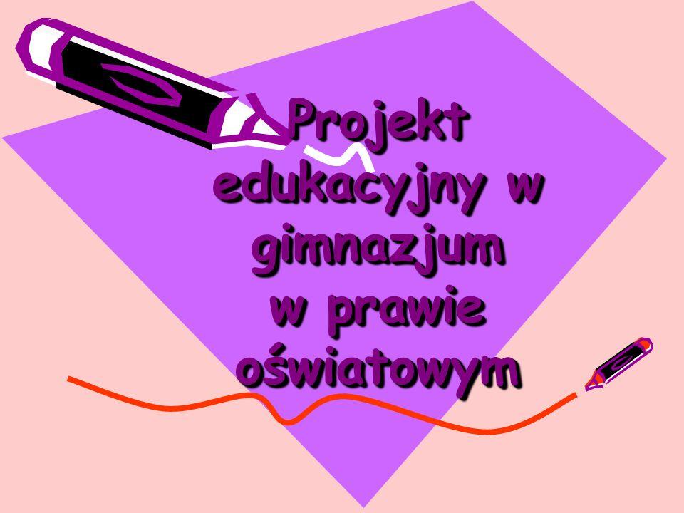 Podstawą do wpisania udziału ucznia w realizacji projektu edukacyjnego na świadectwie ukończenia gimnazjum jest spełnienie przez niego minimalnych warunków, którymi powinny być między innymi: