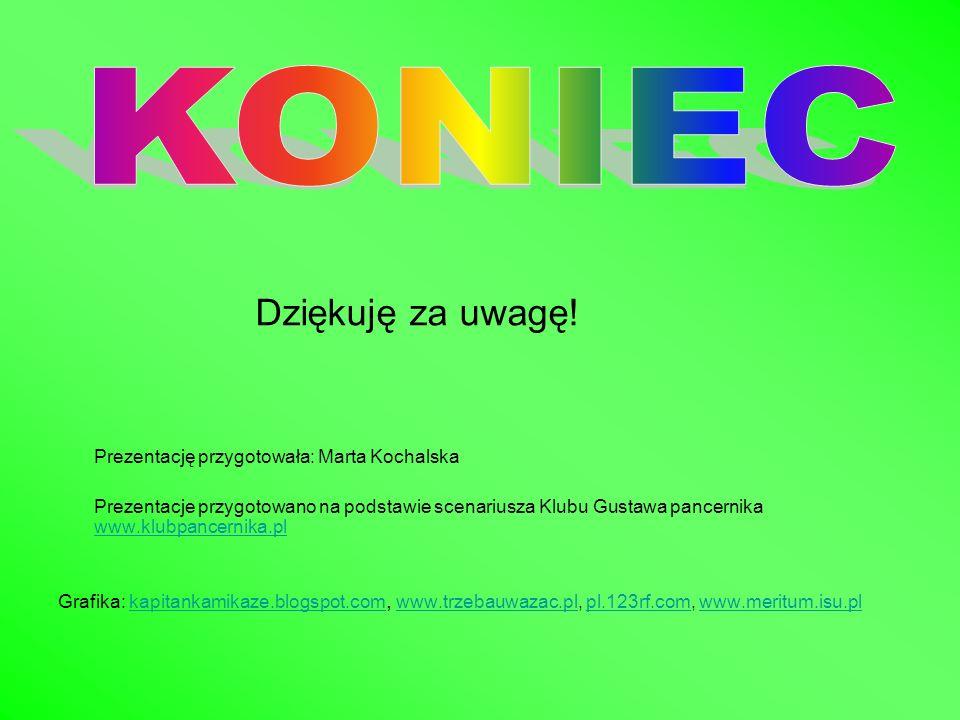 Prezentację przygotowała: Marta Kochalska Prezentacje przygotowano na podstawie scenariusza Klubu Gustawa pancernika www.klubpancernika.pl www.klubpan