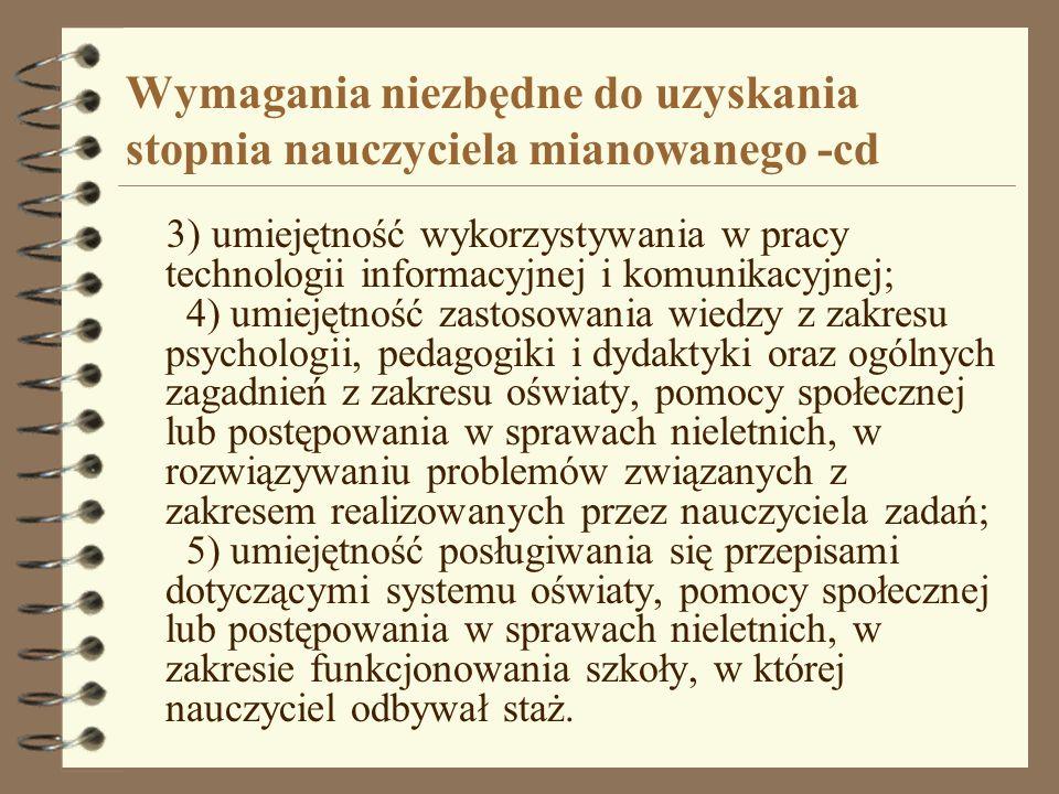 Wymagania niezbędne do uzyskania stopnia nauczyciela mianowanego -cd 3) umiejętność wykorzystywania w pracy technologii informacyjnej i komunikacyjnej