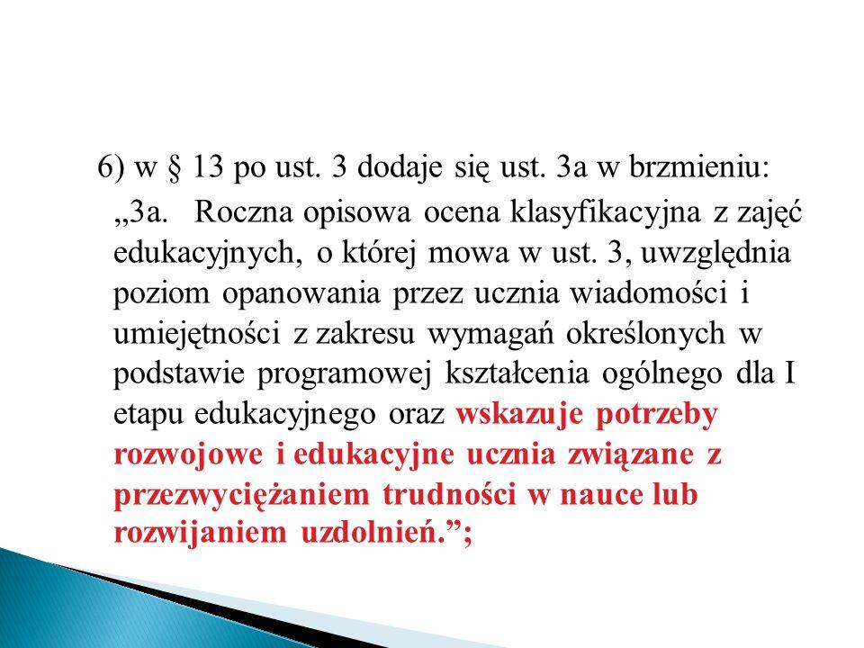 6) w § 13 po ust. 3 dodaje się ust. 3a w brzmieniu: 3a.