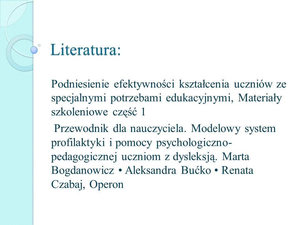 Literatura: Podniesienie efektywności kształcenia uczniów ze specjalnymi potrzebami edukacyjnymi, Materiały szkoleniowe część 1 Przewodnik dla nauczyc