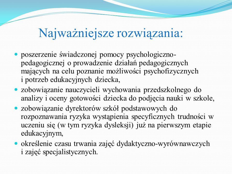 Najważniejsze rozwiązania: poszerzenie świadczonej pomocy psychologiczno- pedagogicznej o prowadzenie działań pedagogicznych mających na celu poznanie