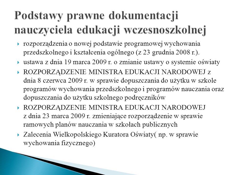 rozporządzenia o nowej podstawie programowej wychowania przedszkolnego i kształcenia ogólnego (z 23 grudnia 2008 r.). ustawa z dnia 19 marca 2009 r. o