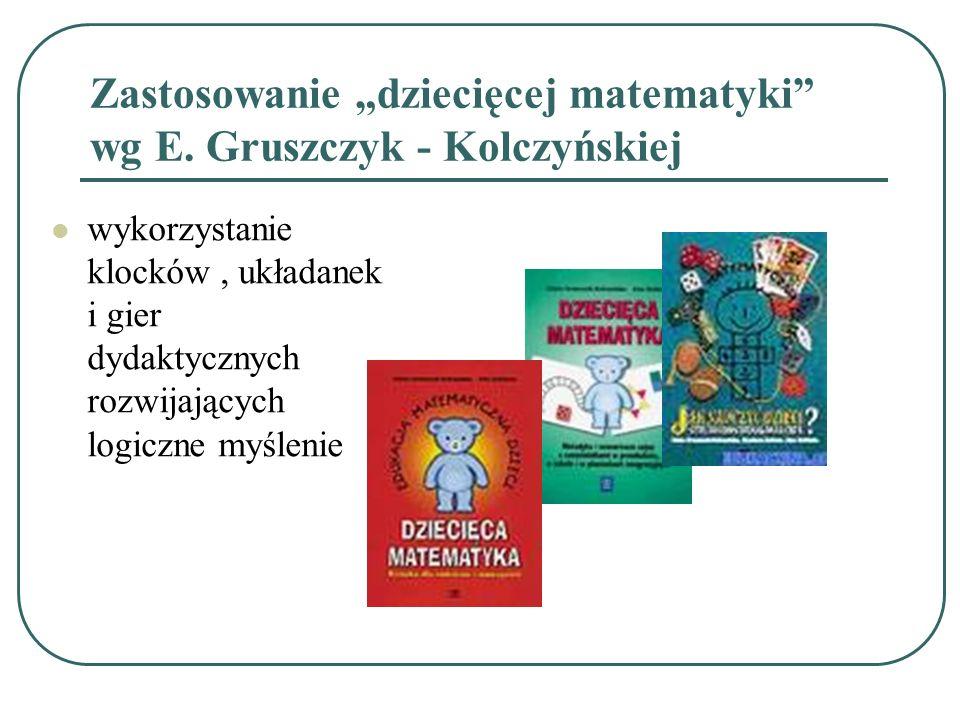 Zastosowanie dziecięcej matematyki wg E. Gruszczyk - Kolczyńskiej wykorzystanie klocków, układanek i gier dydaktycznych rozwijających logiczne myśleni
