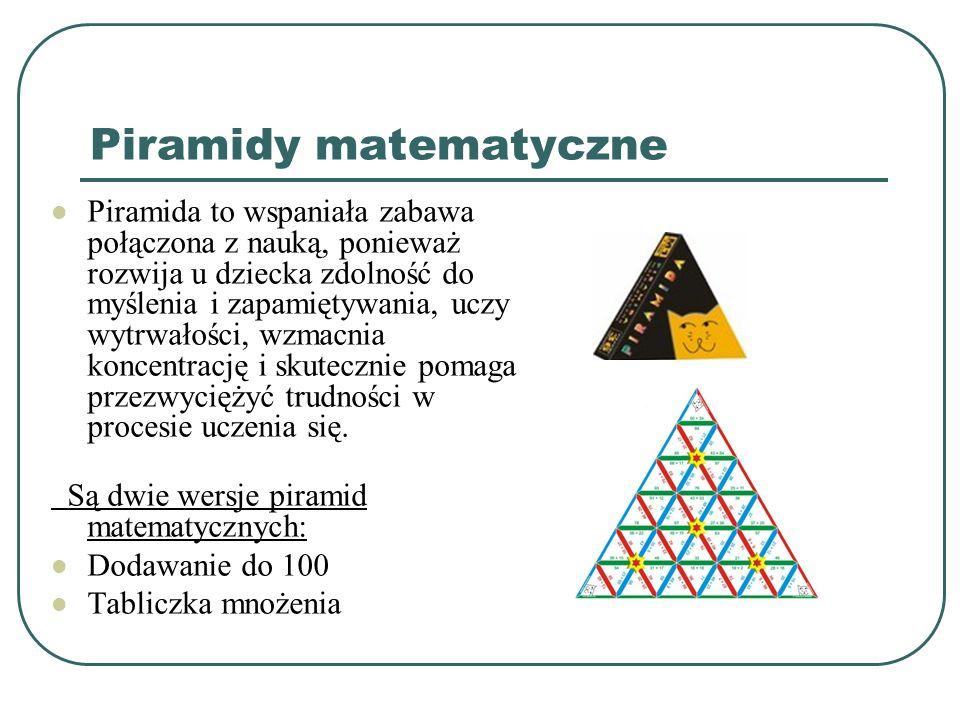Piramidy matematyczne Piramida to wspaniała zabawa połączona z nauką, ponieważ rozwija u dziecka zdolność do myślenia i zapamiętywania, uczy wytrwałoś