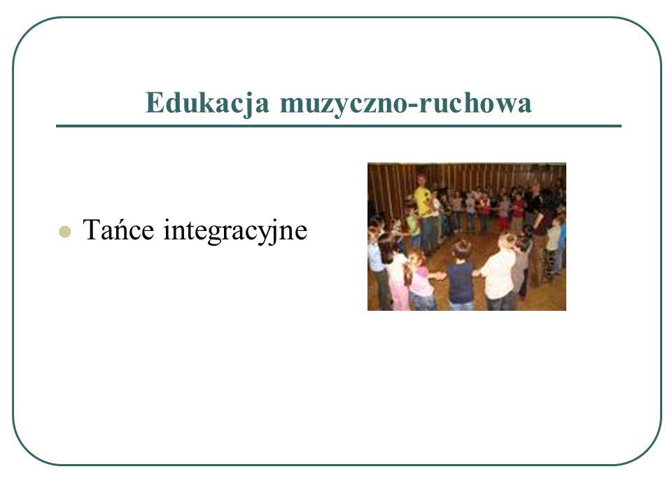 Edukacja muzyczno-ruchowa Tańce integracyjne