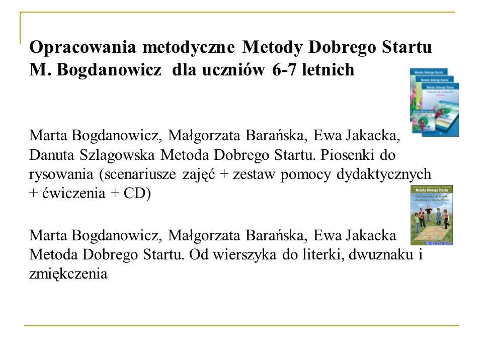 Marta Bogdanowicz, Małgorzata Barańska, Małgorzata Jakacka Metoda Dobrego Startu.