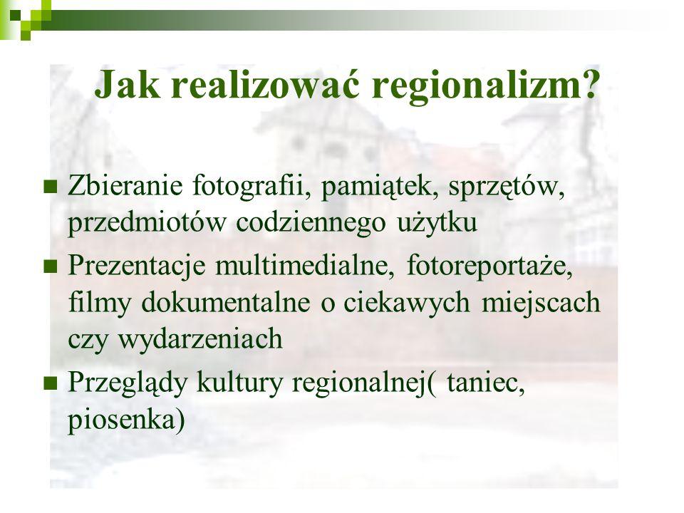 Jak realizować regionalizm.