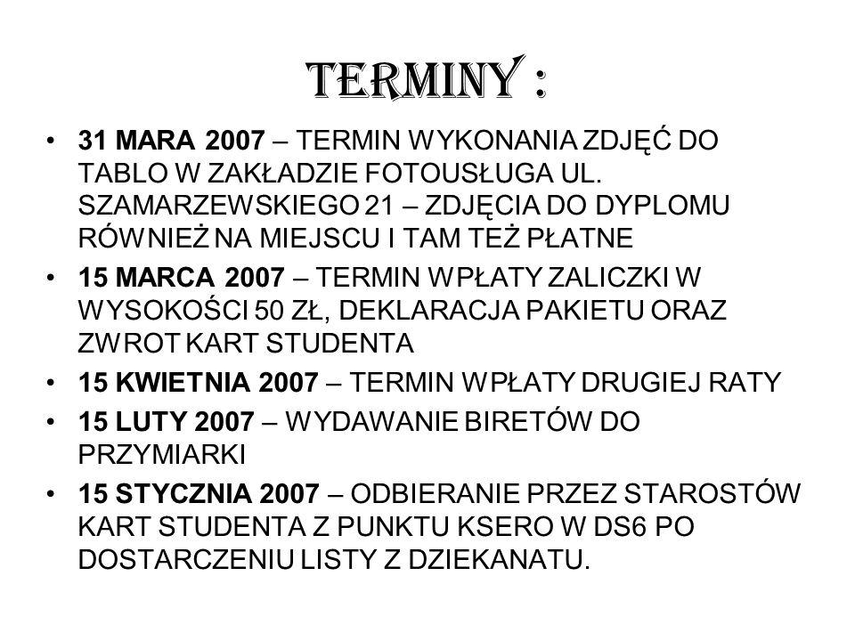 TERMINY : 31 MARA 2007 – TERMIN WYKONANIA ZDJĘĆ DO TABLO W ZAKŁADZIE FOTOUSŁUGA UL.
